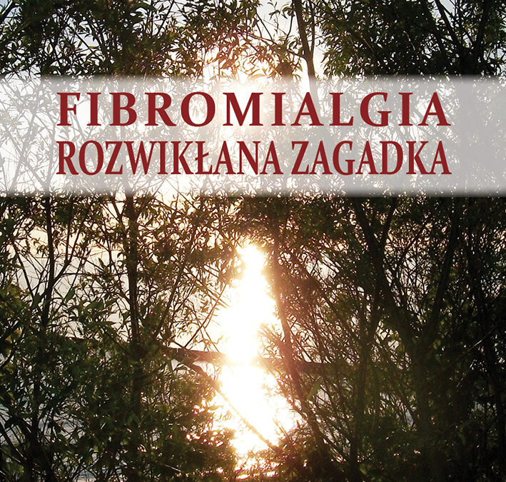 Fibromialgia rozwikłana zagadka