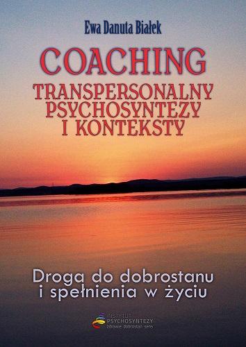 Coaching transpersonalny psychosyntezy i konteksty
